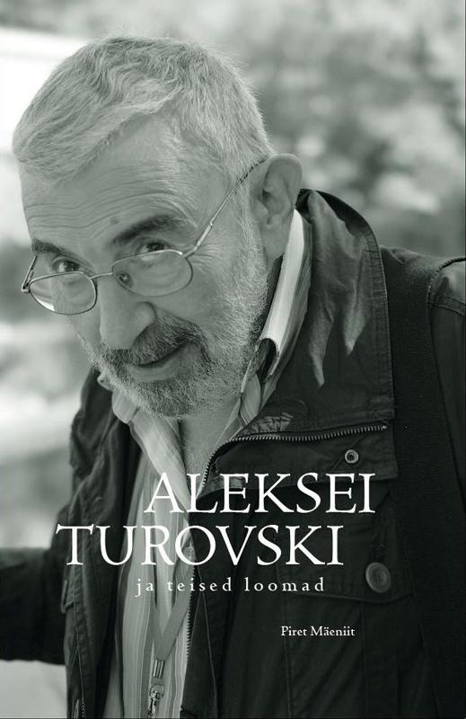 Aleksei Turovski ja teised loomad. Vaatluspäevik
