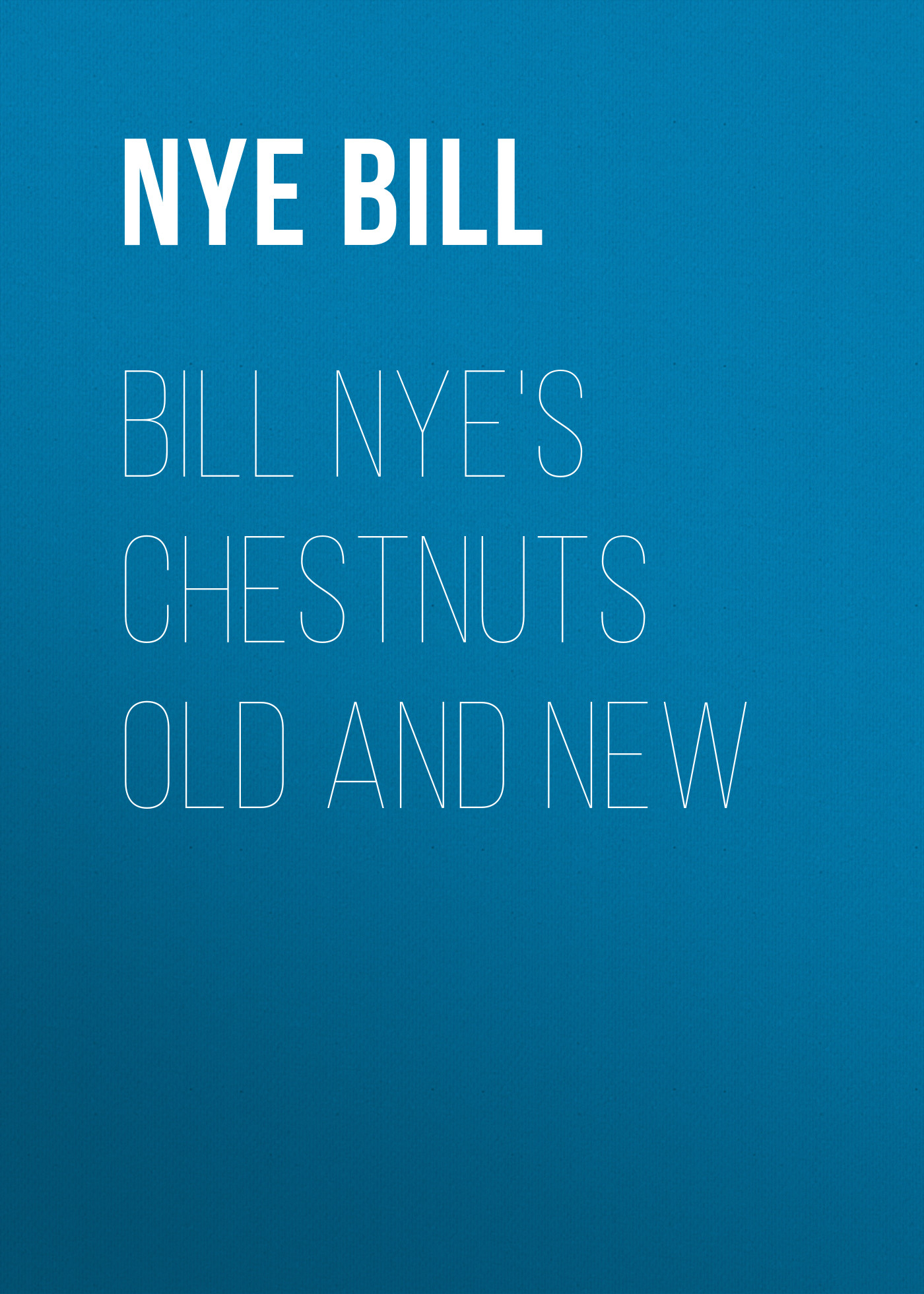 Bill Nye's Chestnuts Old and New