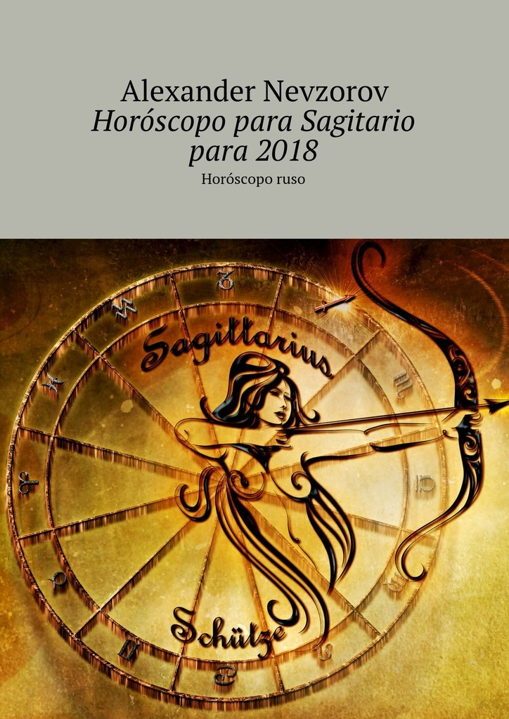 Horóscopo para Sagitario para2018. Horóscoporuso