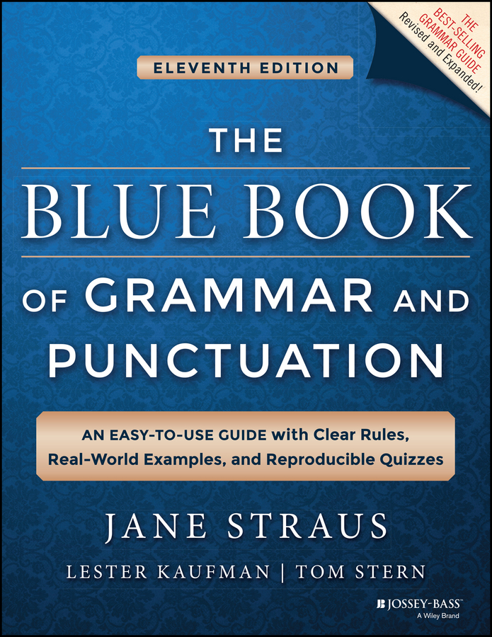 The Blue Book of Grammar and Punctuation. An Easy-to-Use Guide with Clear Rules, Real-World Examples, and Reproducible Quizzes
