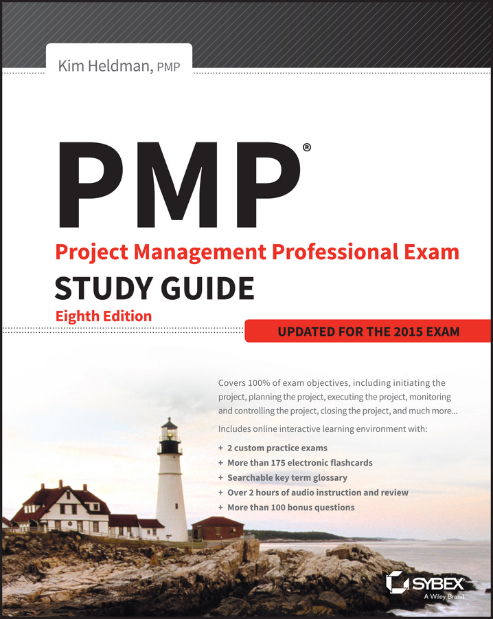 PMP: Project Management Professional Exam Study Guide. Updated for the 2015 Exam