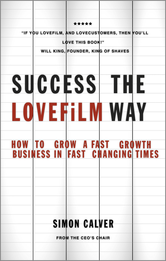 Success the LOVEFiLM Way. How to Grow A Fast Growth Business in Fast Changing Times