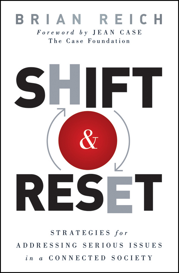 Shift and Reset. Strategies for Addressing Serious Issues in a Connected Society