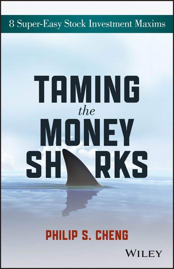 Taming the Money Sharks. 8 Super-Easy Stock Investment Maxims