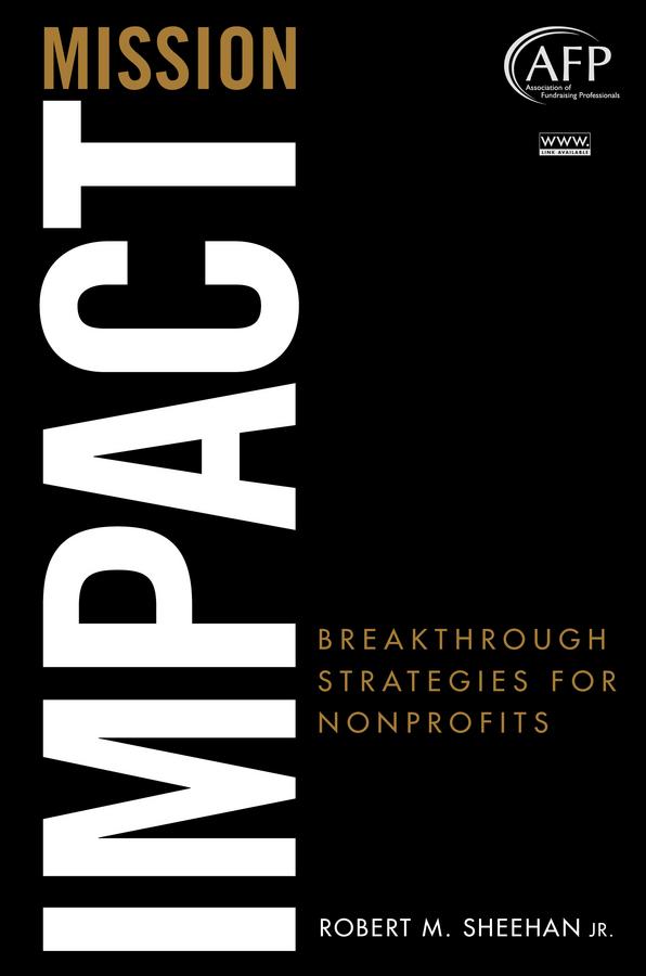 Mission Impact. Breakthrough Strategies for Nonprofits