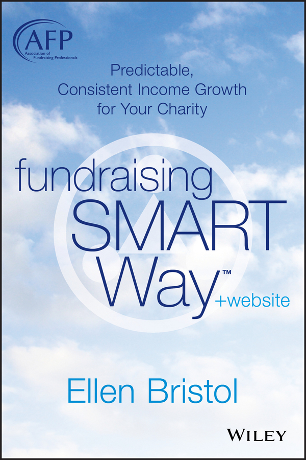 Fundraising the SMART Way. Predictable, Consistent Income Growth for Your Charity
