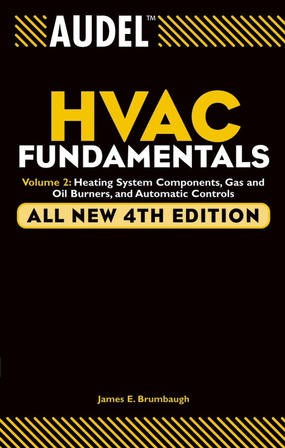 Audel HVAC Fundamentals, Volume 2. Heating System Components, Gas and Oil Burners, and Automatic Controls