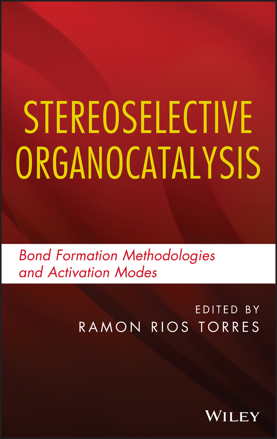 Stereoselective Organocatalysis. Bond Formation Methodologies and Activation Modes