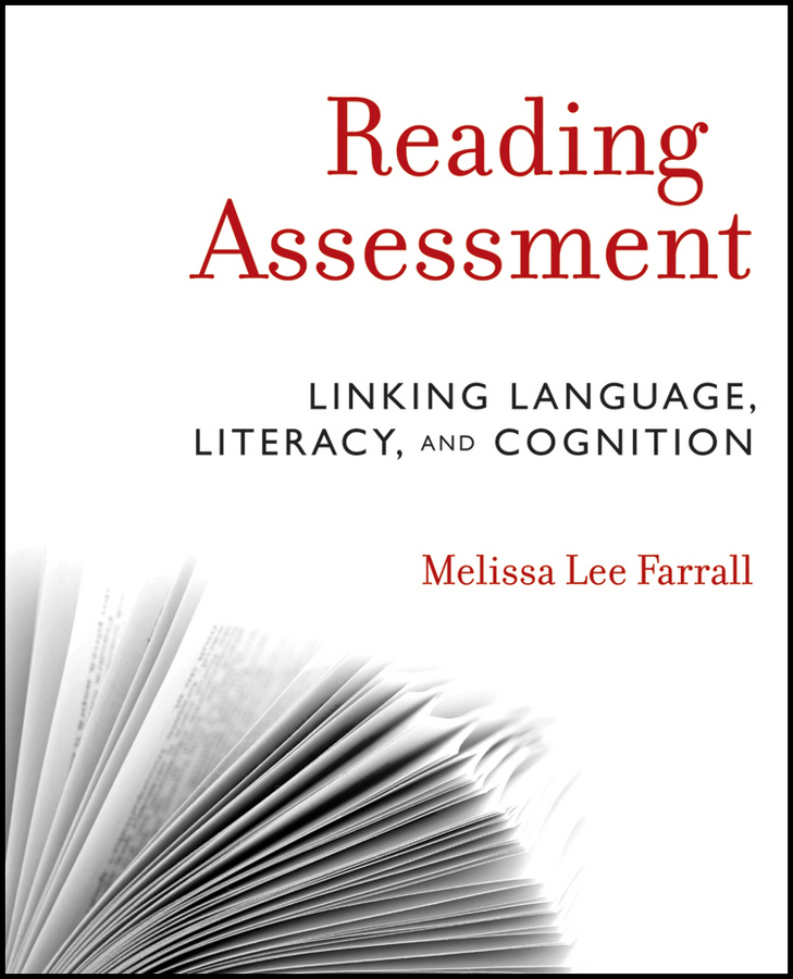 Reading Assessment. Linking Language, Literacy, and Cognition