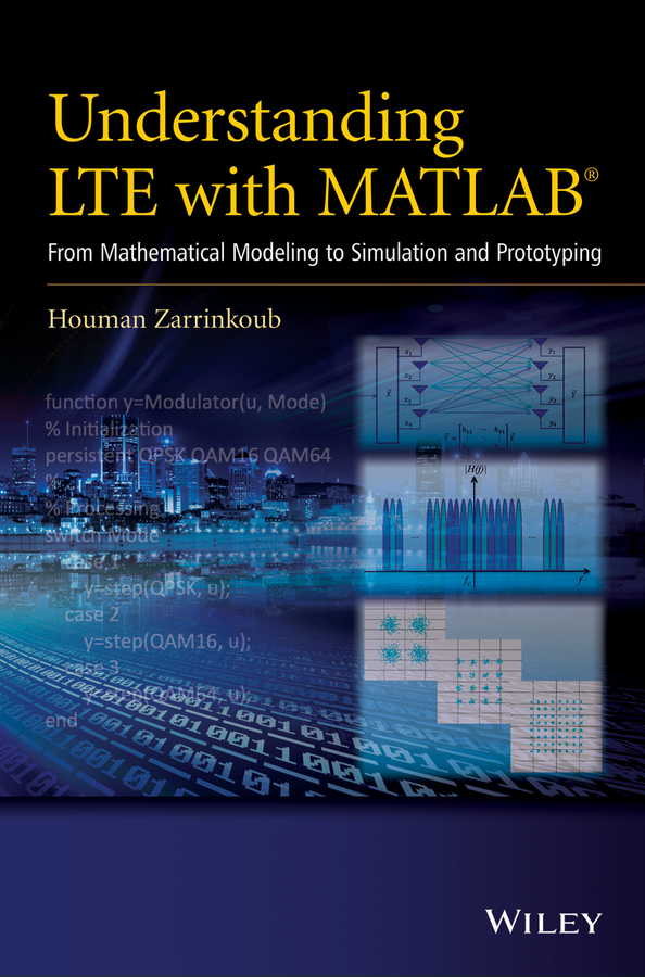 Understanding LTE with MATLAB. From Mathematical Modeling to Simulation and Prototyping