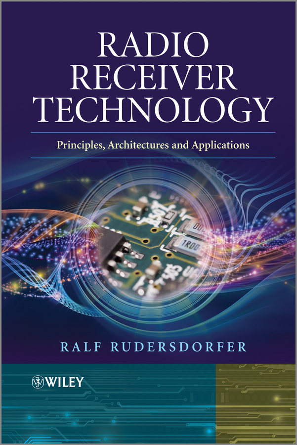 Radio Receiver Technology. Principles, Architectures and Applications