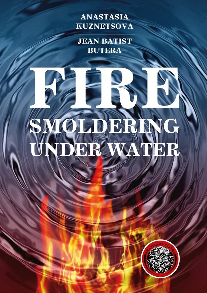Fire Smoldering Under Water