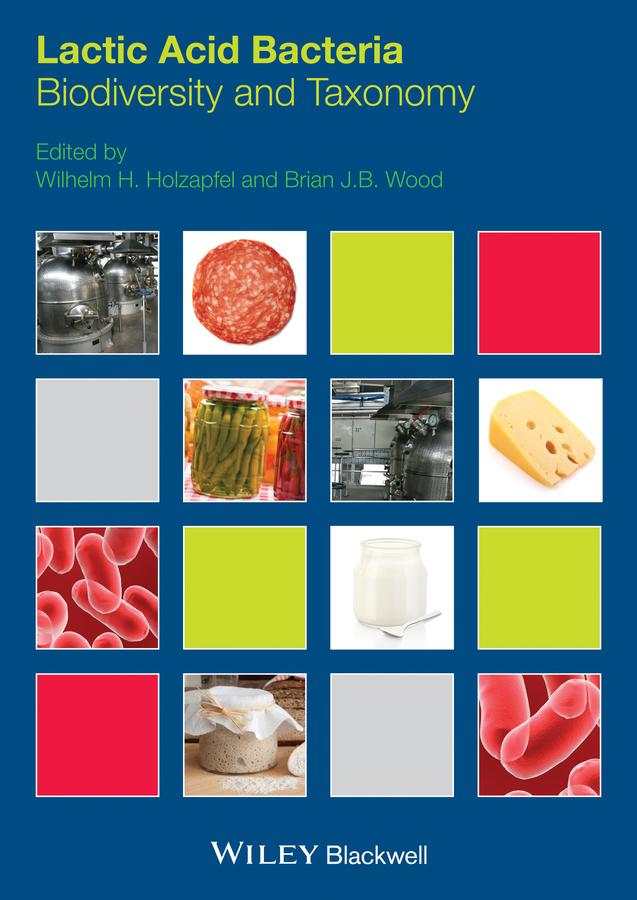 Lactic Acid Bacteria. Biodiversity and Taxonomy