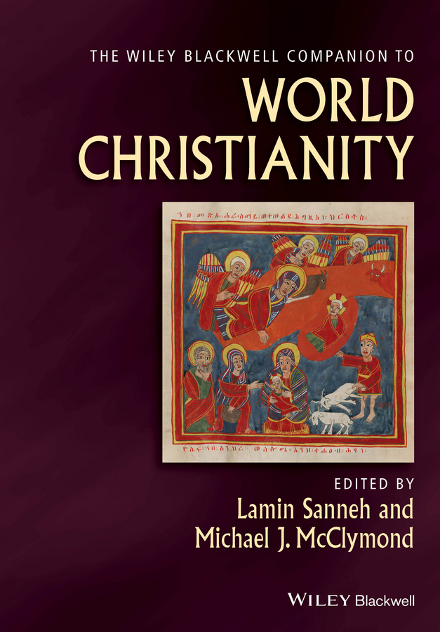 The Wiley-Blackwell Companion to World Christianity