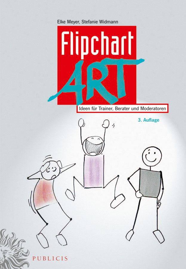 FlipchartArt. Ideen für Trainer, Berater und Moderatoren