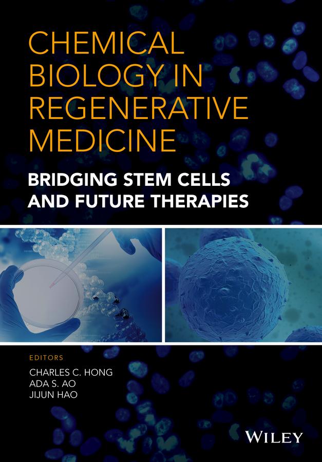 Chemical Biology in Regenerative Medicine. Bridging Stem Cells and Future Therapies