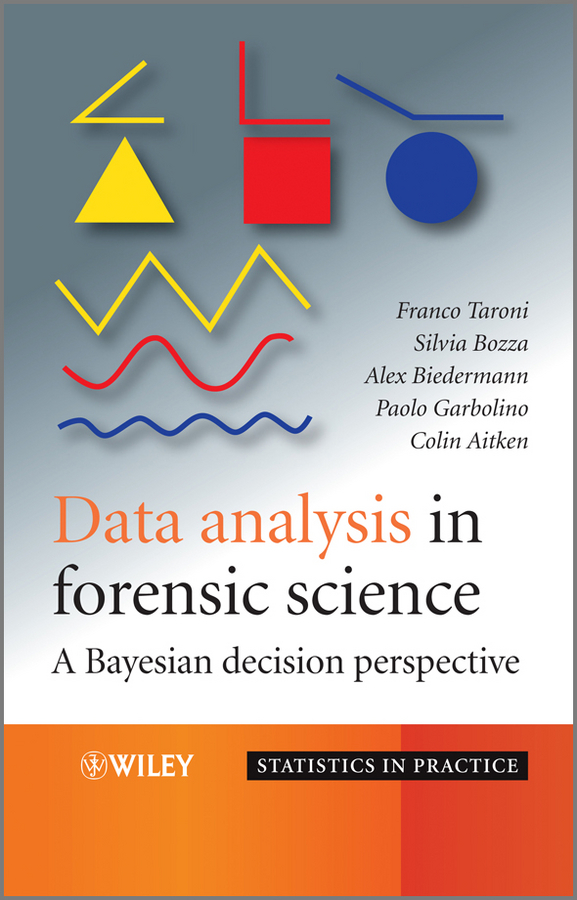 Data Analysis in Forensic Science. A Bayesian Decision Perspective