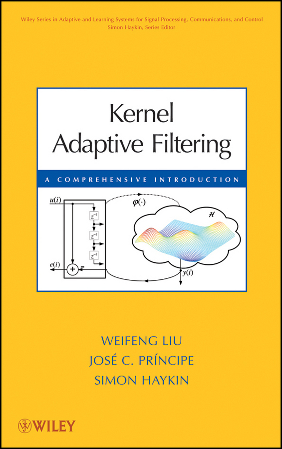 Kernel Adaptive Filtering. A Comprehensive Introduction