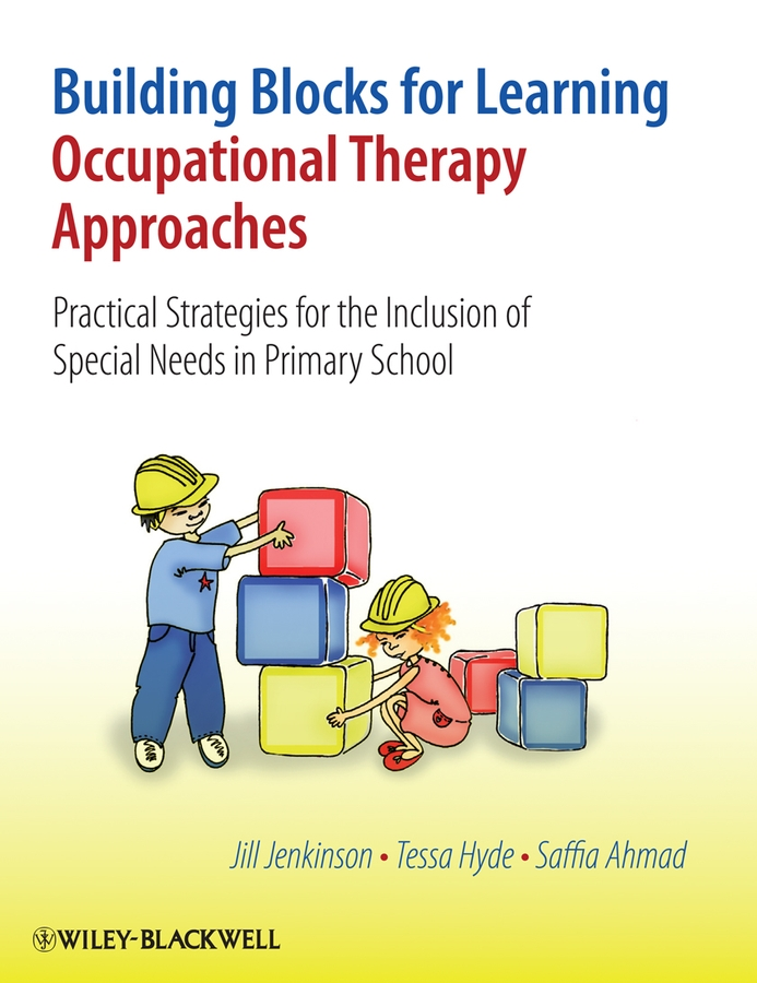 Building Blocks for Learning Occupational Therapy Approaches. Practical Strategies for the Inclusion of Special Needs in Primary School