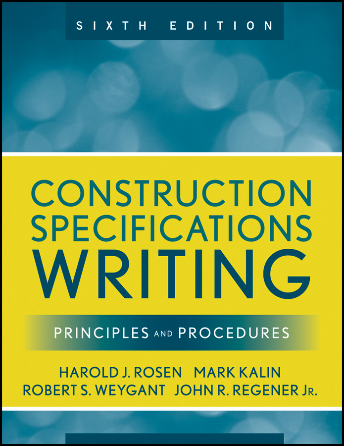 Construction Specifications Writing. Principles and Procedures