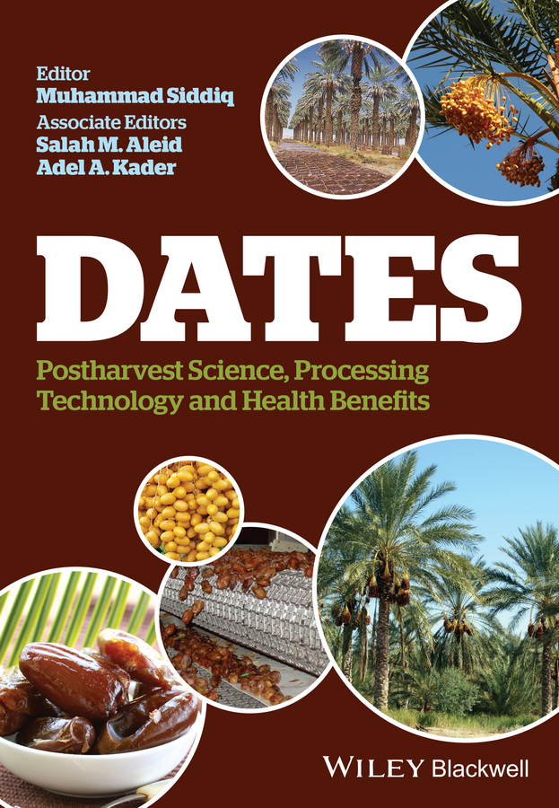 Dates. Postharvest Science, Processing Technology and Health Benefits