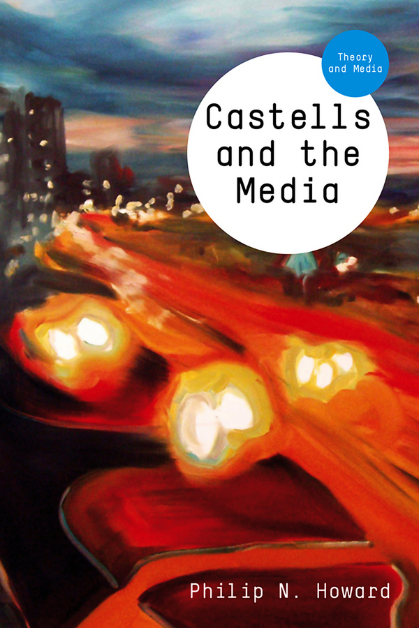 Castells and the Media. Theory and Media