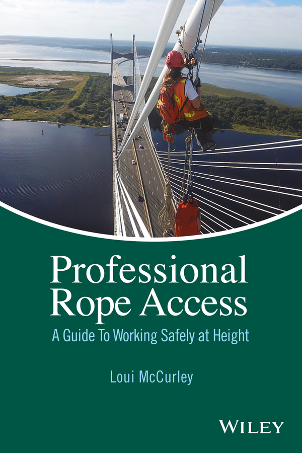 Professional Rope Access. A Guide To Working Safely at Height