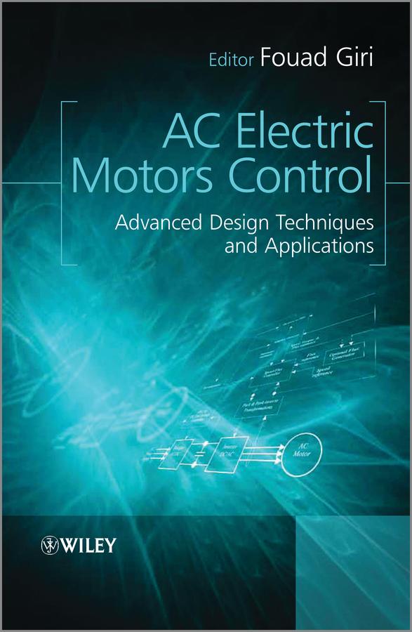 AC Electric Motors Control. Advanced Design Techniques and Applications