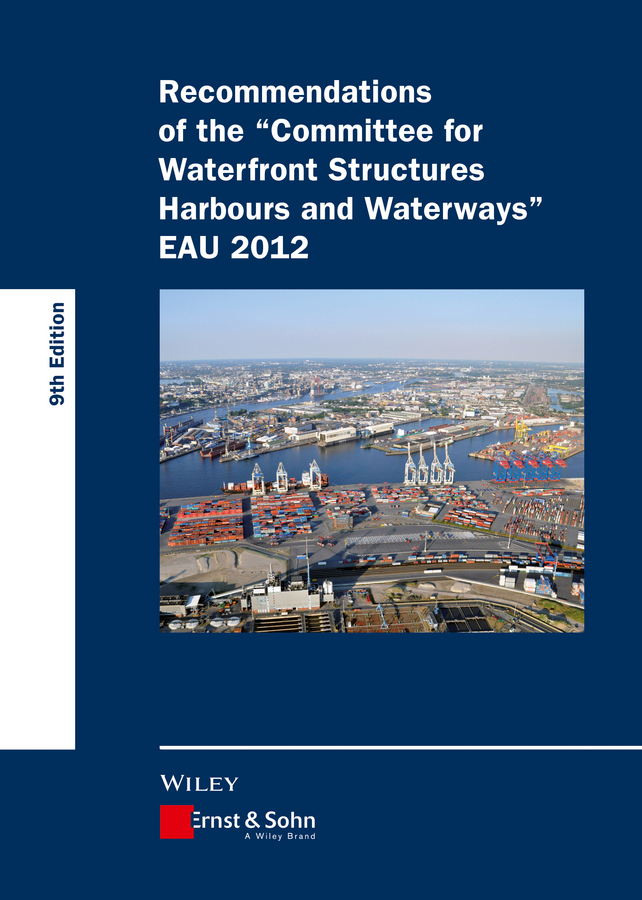 Recommendations of the Committee for Waterfront Structures Harbours and Waterways. EAU 2012