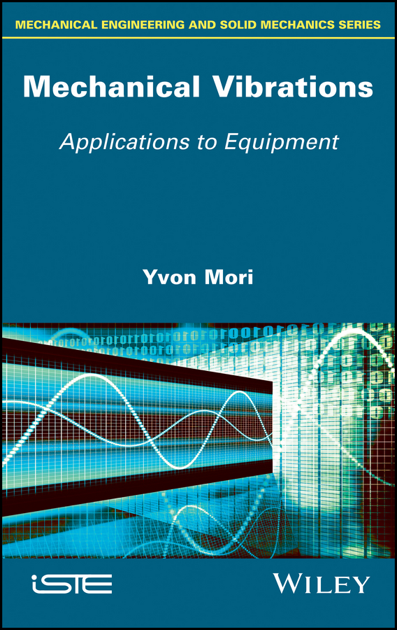 Mechanical Vibrations. Applications to Equipment