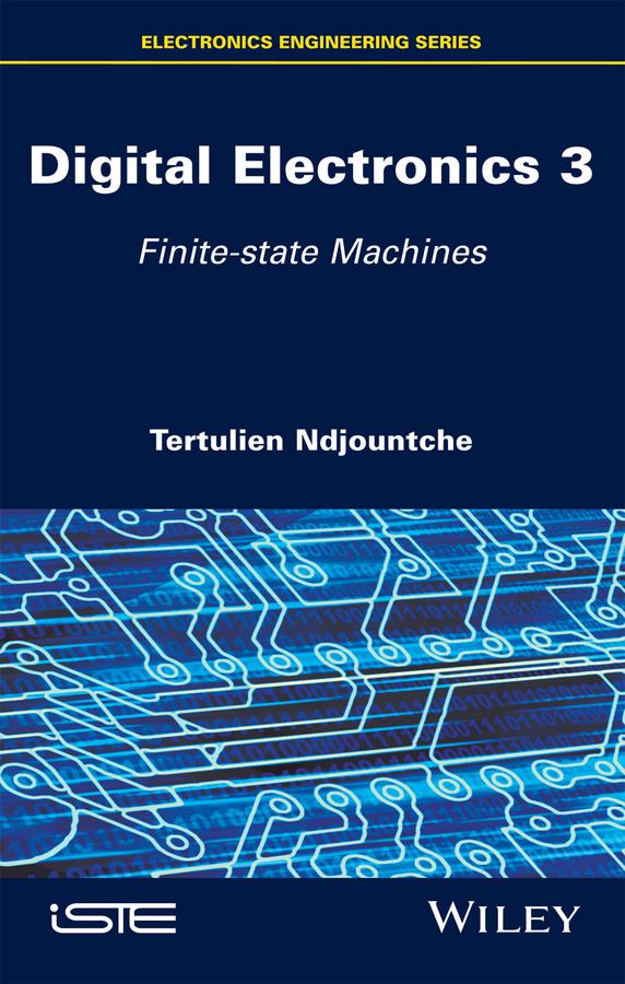 Digital Electronics, Volume 3. Finite-state Machines