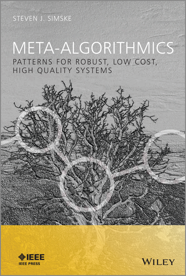 Meta-Algorithmics. Patterns for Robust, Low Cost, High Quality Systems