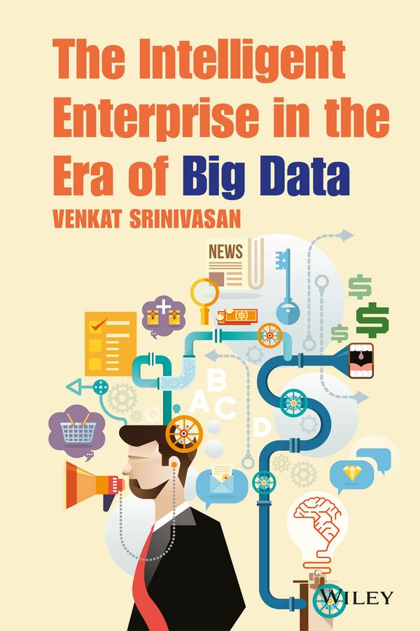 The Intelligent Enterprise in the Era of Big Data