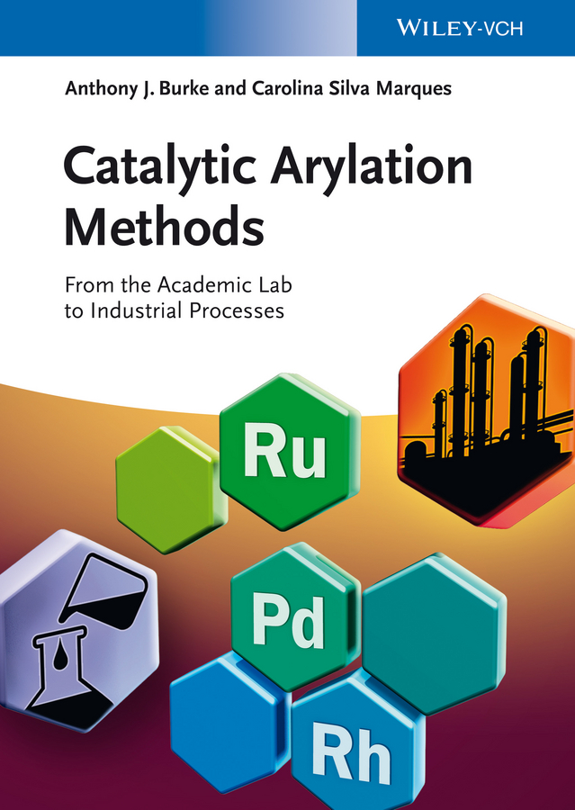 Catalytic Arylation Methods. From the Academic Lab to Industrial Processes