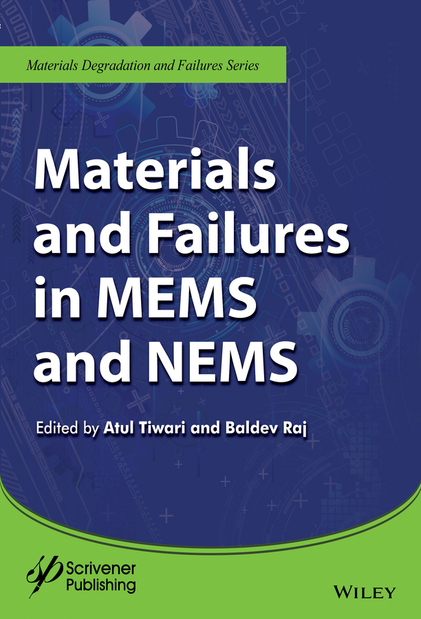 Materials and Failures in MEMS and NEMS
