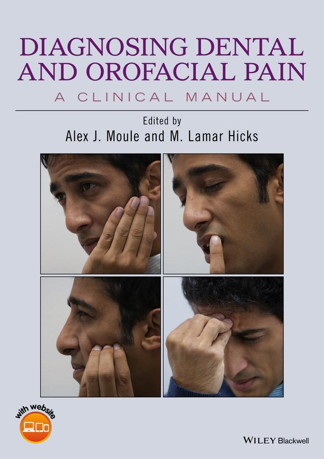 Diagnosing Dental and Orofacial Pain. A Clinical Manual