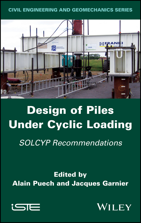 Design of Piles Under Cyclic Loading. SOLCYP Recommendations