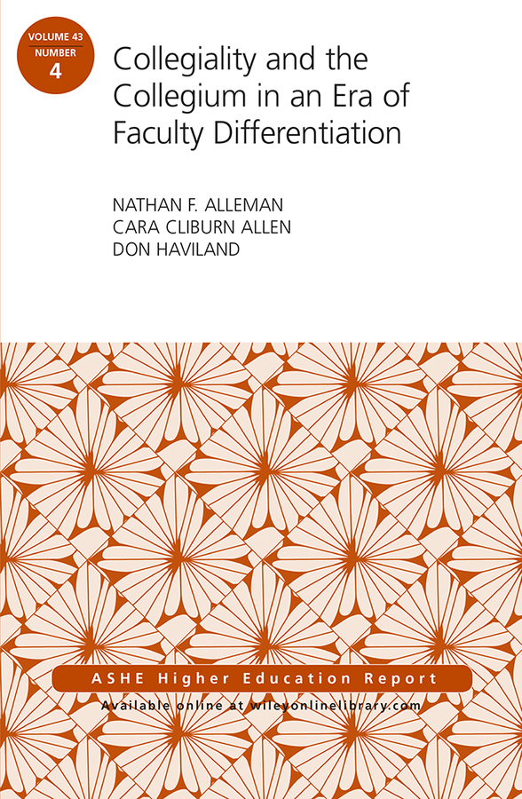 Collegiality and the Collegium in an Era of Faculty Differentiation. ASHE Higher Education Report