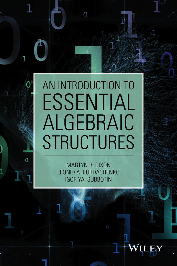 An Introduction to Essential Algebraic Structures