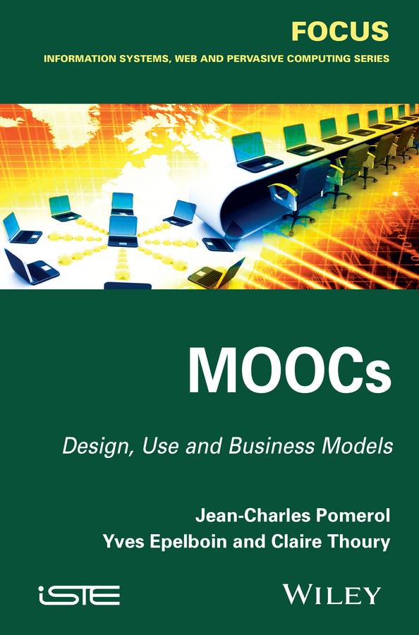 MOOCs. Design, Use and Business Models