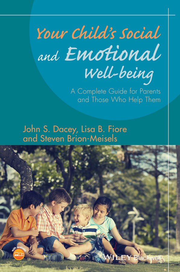 Your Child's Social and Emotional Well-Being. A Complete Guide for Parents and Those Who Help Them