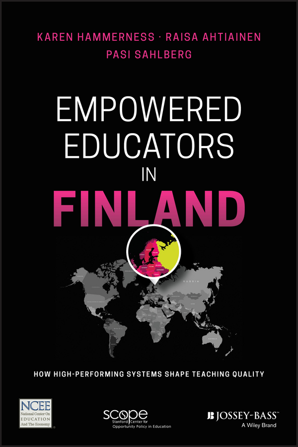 Empowered Educators in Finland. How High-Performing Systems Shape Teaching Quality