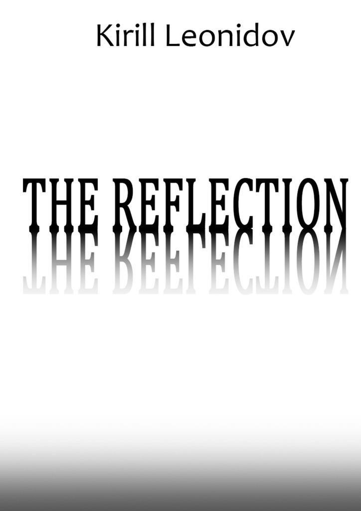 The Reflection. A Collection of Novels