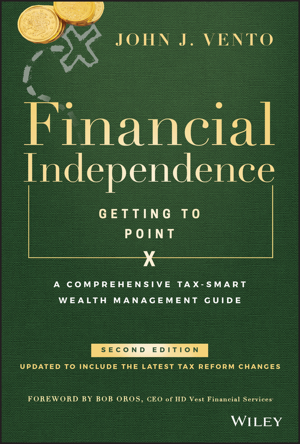 Financial Independence (Getting to Point X). A Comprehensive Tax-Smart Wealth Management Guide