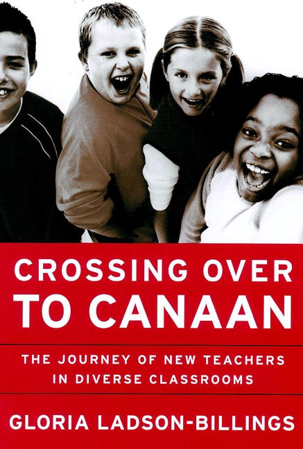 Crossing Over to Canaan. The Journey of New Teachers in Diverse Classrooms