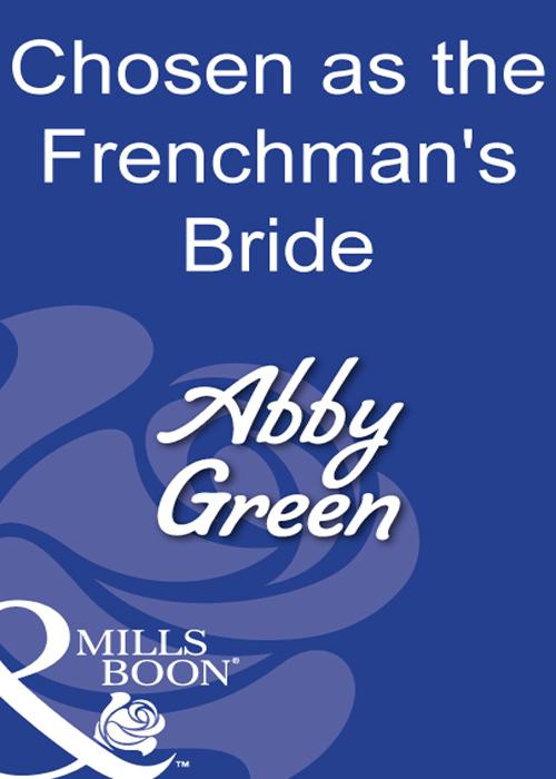 Chosen As The Frenchman's Bride