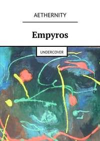 Обложка «Empyros. Undercover»
