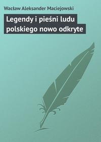Обложка «Legendy i pieśni ludu polskiego nowo odkryte»