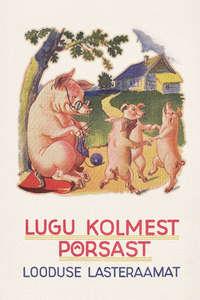 Обложка «Lugu kolmest põrsast»