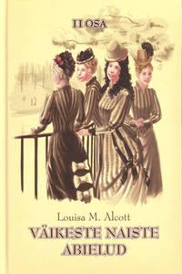 Обложка «Väikeste naiste abielud II osa»